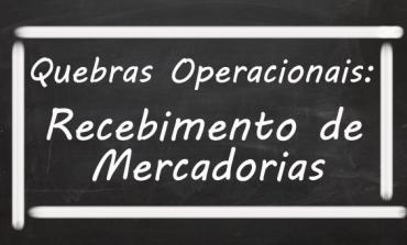 Quebra Operacional – Recebimento de Mercadorias