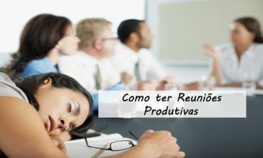 Como ter Reuniões Produtivas
