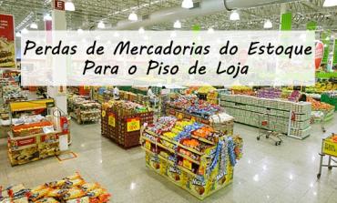 Perdas de Mercadorias do Estoque para o Piso de Loja