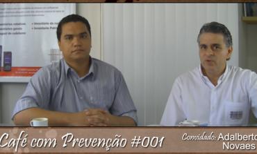 Café com Prevenção 001 - com Adalberto Novaes