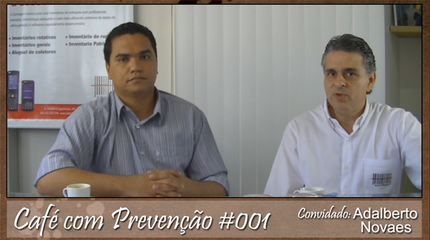 Café com Prevenção 001 – com Adalberto Novaes