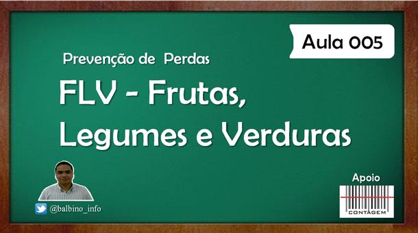 Vídeo Aula 005 – Frutas, Legumes e Verduras – FLV