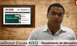 Balbino Dicas 003 - Recebimento de Mercadorias