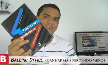 Balbino Office 005 - Ganhar mais Perdendo Menos