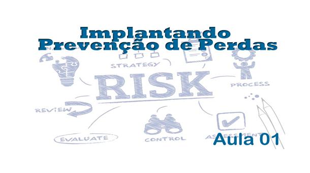 Implantando Prevenção de Perdas – Aula01