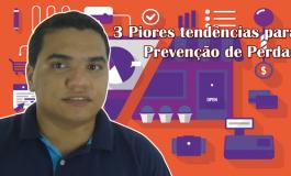 Três piores tendências para Prevenção de Perdas