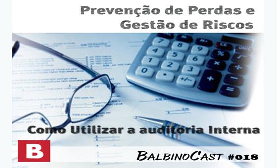 Como utilizar a Auditoria Interna - BalbinoCast 018