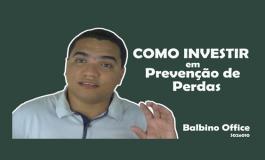 Como investir em Prevenção de Perdas | Balbino Office 010