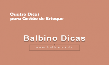 Quatro dicas para Gestão de Estoque | Balbino Dicas 010