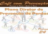 Plano diretor de Prevenção de Perdas | Café com Prevenção 024