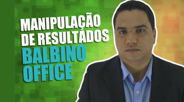 Manipulação de Resultados | Balbino Office